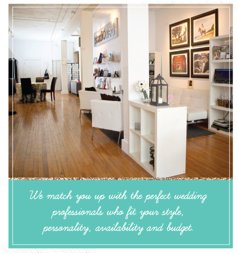 We match you up with the perfect wedding professionals who fit your style, personality, availability and budget.